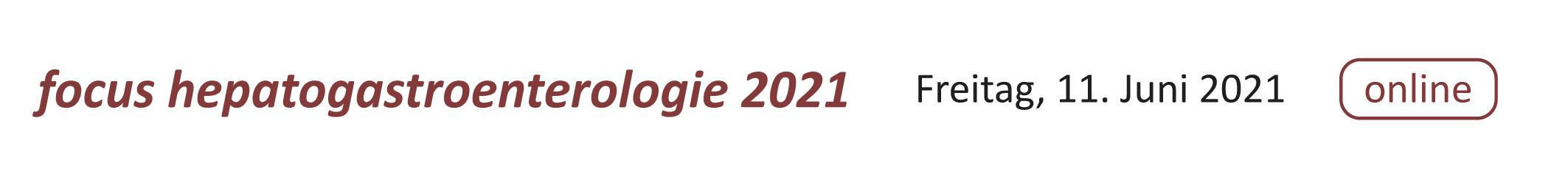 Focus Hepatogastroenterologie 2021
